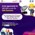 Dish DTH Business Opportunity For CSC Vles