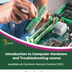 Computer Hardware and Troubleshooting Course Now Available at CSCs